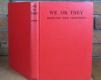 We or They: Two Worlds in Conflict by Hamilton Fish Armstrong HC 1937