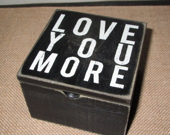 Love You More Gift Box Ring Box Trinket Box Gift Love You More Sign Ready to ship