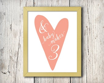 And Baby Makes 3 Print, INSTANT DOWNLOAD, Baby Girl