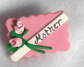 """Polymer Clay Novelty """"Mother"""" Pin/Brooch with Pink Roses"""