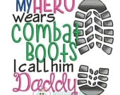 My Hero Wears Combat Boots Daddy -- Machine Embroidery Design