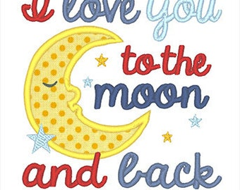 I love you to the moon and back Applique Embroidery Design - Instant Download