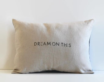 "saying pillow cover // word pillow ""dream on this"" // natural linen lumbar pillow cover // pillow with quote // stamped linen pillowcase"