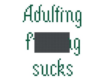 Cross Stitch Pattern -- Adulting effing sucks, funny cross stitch pattern, adulthood is the worst, plus mini
