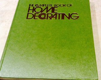 Vintage 1970s decorating book - The complete book of home decorating