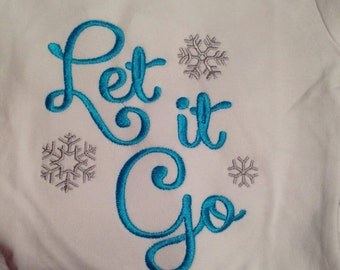 Let it Go Custom embroidered saying shirt or one piece w/snaps, Toddlers, Girls, Boys