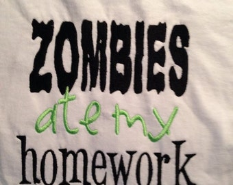 ZOMBIES ate my homework Custom embroidered saying shirt or one piece w/snaps, Toddlers Girls, Boys