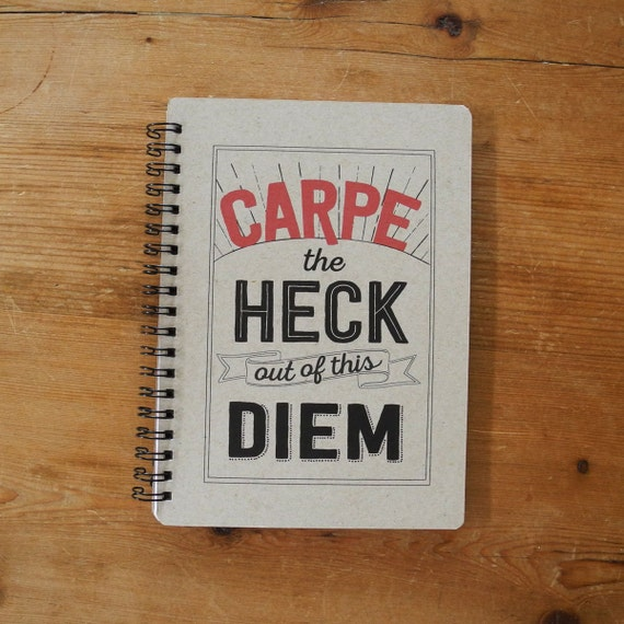 Carpe the heck out of this diem - Motivational notebooks that will inspire you // The PumpUp Blog