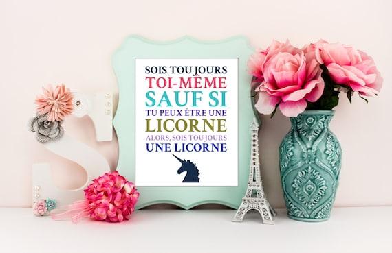 Sois toujours toi,même sauf si tu peux être une licorne, licorne décoration,