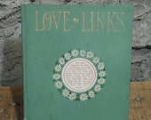 ON SALE antique 1900's book 'Love Links' by benjamin Massey Lee, real love letters and romantic correspondence, antique hardback book