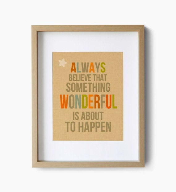 Always Believe That Something Wonderful Is About To Happen - Typographic Print - Typographic Poster - Typography Inspirational Quote