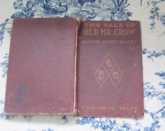 The Tale of Old Mr Crow Scott Bailey 1917  Illustrated by Harry L Smith  :)