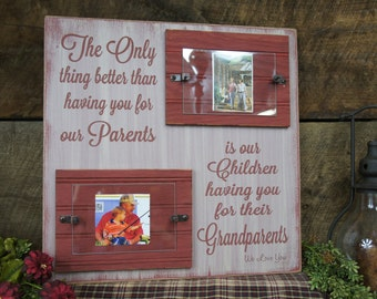 The only thing better than having you for our parents is our children having you for their Grandparents Rustic Sign/Frame Grandparents Love