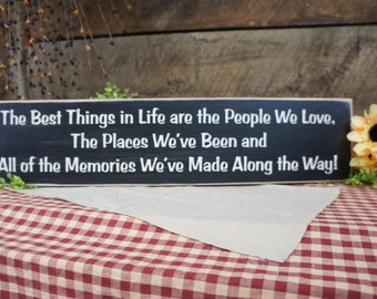 The Best Things in Life are the People We Love the Places We've Been & All The Memories We've Made Along the Way Great gift Family Friends