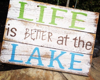 LIFE IS BETTER sign