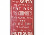 When Santa Squeezes His Fat -  distressed home decor,  painted wood sign, rustic, typography, Christmas, Clark Griswald, Christmas Vacation