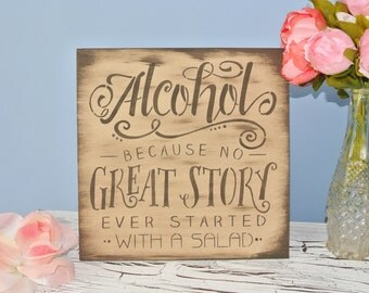 Wedding Sign, Alcohol because no great story ever started with someone eating a salad, wood sign, brown  rustic wedding decor gift for men