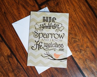 Scripture Art - 5x7 Folded Greeting Card on linen paper (with envelope) His Eye is on the Sparrow