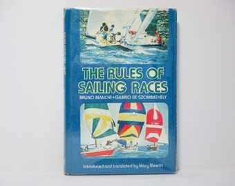 The Rules of Sailing Races By Bruno Bianchi and Gabrio De Szombathely 1979 Vintage Book
