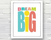 Dream Big Print - 8x10 - Great for a Child's Bedroom - INSTANT DOWNLOAD