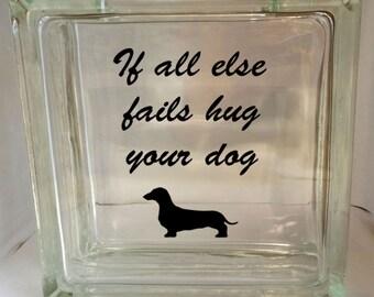 Dachshund Dog Home Decor Glass Block If all else fails hug your dog