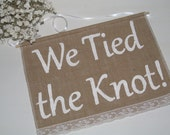 We Tied The Knot sign - We Tied The Knot banner - Just Married sign - Wedding Photo Prop - Burlap Wedding Sign - We did it sign