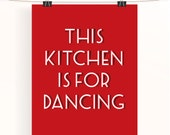 Red kitchen poster - This kitchen is for dancing print - red home wall art - home decor - typography print - uk