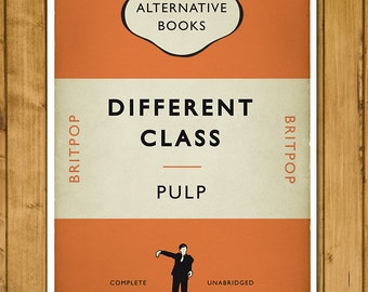 Britpop - Pulp - Different Class - Penguin Alternative Book Cover Poster (UK and US sizes available)