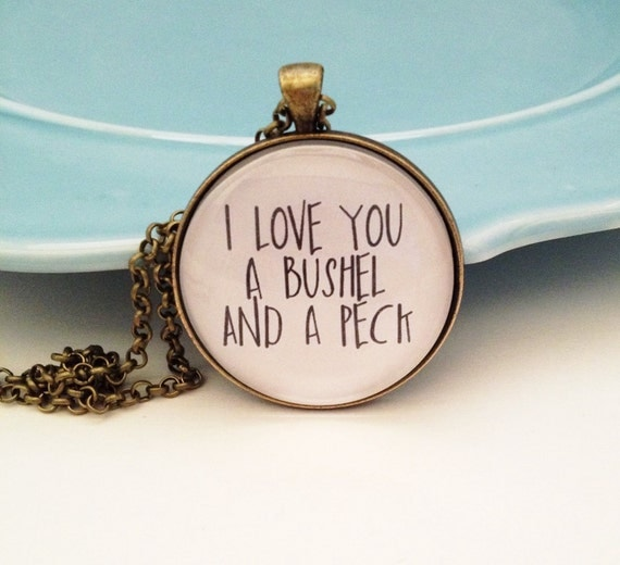 I Love You A Bushel And A Peck Necklace Valentine's Day By