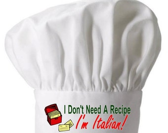 Chef Hat I'm Italian I Don't Need A Recipe Funny White Toques
