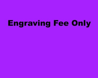 Engraving Fee