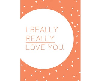 A6 Greeting Card - I really really love you