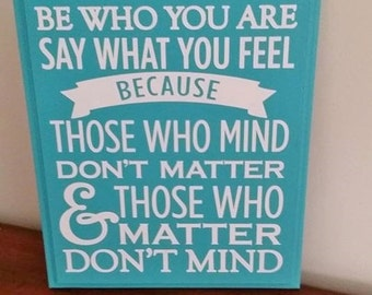 Be Who You Are and Say What You Feel, Dr. Seuss, Wood Sign