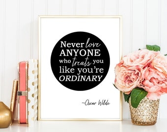 Oscar Wilde Quote Digital Art Wall Print, Instant File For Digital Download Only, Black & White, Never Love Quote