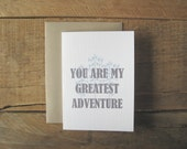 Valentines Day Card. You are my greatest adventure. Love greeting card. I love you card.
