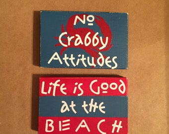Beach Signs - No Crabby Attitudes & Life Is Good at the Beach, RTS, Set of 2