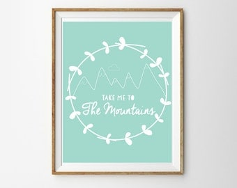 Adventure Print for a Baby Boy or Girl's Nursery - Take Me to the Mountains - Mountain Print - Instant Download Wall Art - Print at Home
