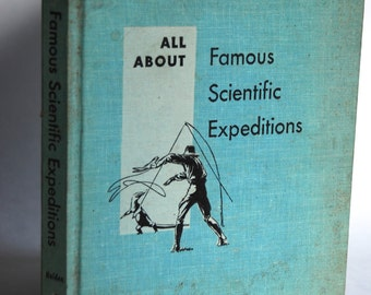 Vintage Children's Book, All About Famous Scientific Expeditions