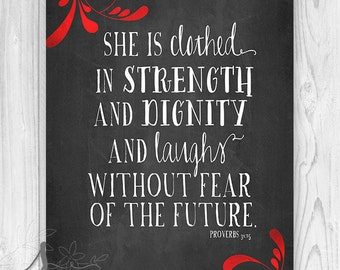 She is clothed in strength and dignity. Proverbs 31:25. Christian Poster. Bible Verse -  Home Decor - Wall ART PRINT