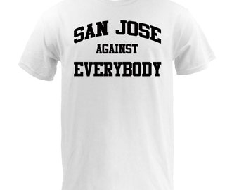San Jose Against Everybody - Black on White