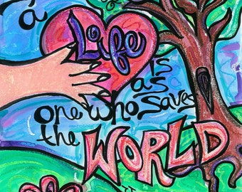 One who saves a life is as one who saves the world... Jewish Art Text PRINT art for social workers, doctors, counselors, nurses