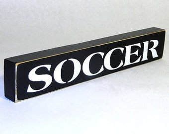 SOCCER Wooden Sign - Shelf Sitter - 21 Colors to Choose From