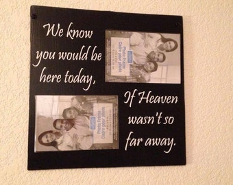 If Heaven Wasn't So Far Away Sign/photo frame