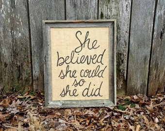 Barnwood Frame with Custom Quote on Burlap-She Believed She Could So She Did