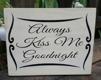 "Handmade! ""Always kiss me Goodnight"" sign"