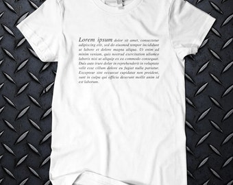 LOREM IPSUM  t shirt. One of a kind. Ringspun cotton. Geeky Nerdy Father's Day Gift