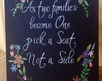 Pick a Seat not a Side wedding chalkboard.
