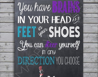 Chalkboard Print- Dr. Seuss -You have brains in your head and feet in your shoes, you can steer yourself in any direction you choose.
