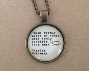 Charles Bukowski Quote Necklace - Handmade Unique