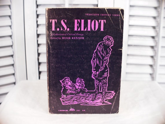 1962 T.S. Elliot A Collection of Critical Essays Edited Hugh Kenner Spectrum Paperback Vintage Book Twentieth-Century American/English Poet